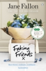 Faking Friends : THE SUNDAY TIMES BESTSELLER - Book