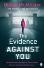 The Evidence Against You : The gripping new psychological thriller from the Sunday Times bestseller - Book