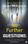 No Further Questions : You'd trust your sister with your life. But should you? The compulsive thriller from the Sunday Times bestselling author - Book