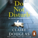 Do Not Disturb : Be careful who you let inside . . . - eAudiobook