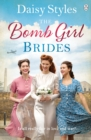 The Bomb Girl Brides : Is all really fair in love and war? The gloriously heartwarming, wartime spirit saga - eBook