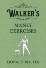 Walker's Manly Exercises - eBook