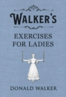 Walker's Exercises for Ladies - eBook