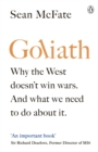 Goliath : Why the West Doesn t Win Wars. And What We Need to Do About It. - eBook