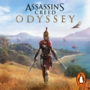 Assassin's Creed Odyssey : The official novel of the highly anticipated new game - eAudiobook