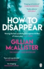 How to Disappear : The gripping psychological thriller with an ending that will take your breath away - eBook