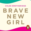 Brave New Girl : Seven Steps to Confidence - eAudiobook