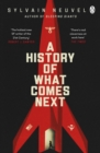 A History of What Comes Next : The captivating speculative fiction for fans of The Man in the High Castle - eBook
