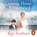 Coming Home to Liverpool - eAudiobook