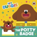 Hey Duggee: The Potty Badge - Book