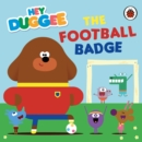Hey Duggee: The Football Badge - Book