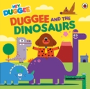 Hey Duggee: Duggee and the Dinosaurs - eBook