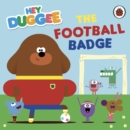 Hey Duggee: The Football Badge - eBook