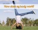 How Does My Body Work? - eBook
