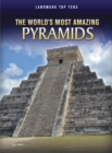 The World's Most Amazing Pyramids - eBook