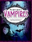 Vampires : Everything Enchanting About These Immortal Creatures - Book