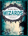 Wizards : Everything Magical about These Spellbinders - Book
