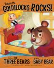 Believe Me, Goldilocks Rocks! : The Story of the Three Bears as Told by Baby Bear - Book