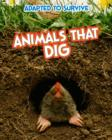 Adapted to Survive: Animals that Dig - Book