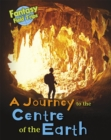 A Journey to the Centre of the Earth : Fantasy Field Trips - Book