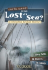Can You Survive Being Lost at Sea? : An Interactive Survival Adventure - Book
