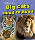 Big Cats Head to Head : A Compare and Contrast Text - Book