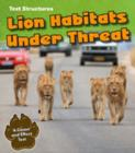 Lion Habitats Under Threat : A Cause and Effect Text - Book