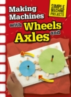 Making Machines with Wheels and Axles - Book