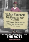 Stories of the Struggle for the Vote : Votes for Women! - Book