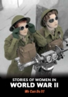Stories of Women in World War II : We Can Do It! - Book