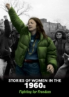Stories of Women in the 1960s : Fighting for Freedom - Book