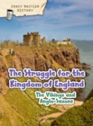The Viking and Anglo-Saxon Struggle for England - Book