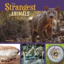 The Strangest Animals in the World - Book