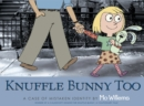 Knuffle Bunny Too : A Case of Mistaken Identity - Book