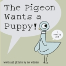 The Pigeon Wants a Puppy! - Book