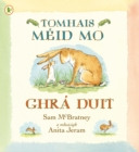 Tomhais Meid Mo Ghra Duit (Guess How Much I Love You) - Book