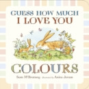 Guess How Much I Love You: Colours - Book