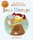 The Adventures of Abney & Teal: Bop's Hiccups - Book