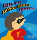 Isaac and His Amazing Asperger Superpowers! - Book
