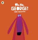 Oh No, George! - Book