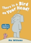 There Is a Bird on Your Head! - Book
