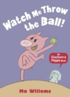 Watch Me Throw the Ball! - Book