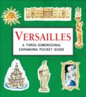 Versailles: A Three-Dimensional Expanding Pocket Guide - Book