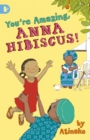 You're Amazing, Anna Hibiscus! - Book