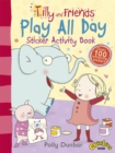 Tilly and Friends: Play All Day Sticker Activity Book - Book