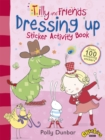 Tilly and Friends: Dressing Up Sticker Activity Book - Book