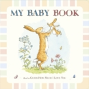 Guess How Much I Love You: My Baby Book - Book