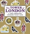 The Tower of London: A Three-Dimensional Expanding Pocket Guide - Book