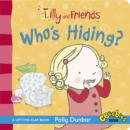 Tilly and Friends: Who's Hiding? - Book