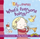 Tilly and Friends: What's Everyone Doing? - Book